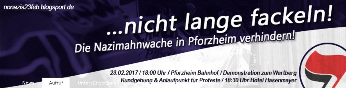Am 23.02. auf nach Pforzheim den Nazis ihre Fackelscheiße verderben.