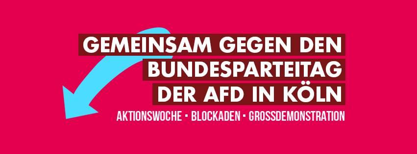 Aktionen gegen AfD-Bundesparteitag in Köln am 22. und 23. April 2017