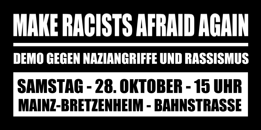 Antifaschistische Demo gegen Naziangriffe und Rassismus am 28.10. in Mainz